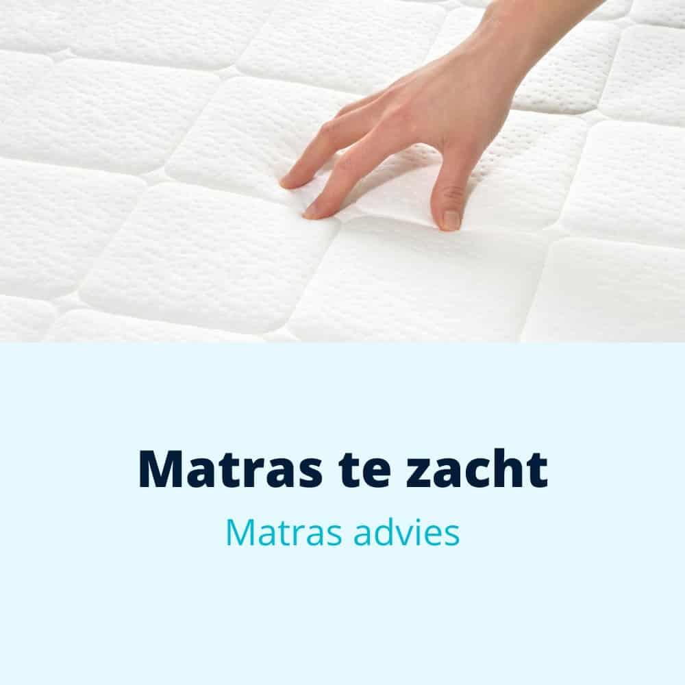 te zacht matras